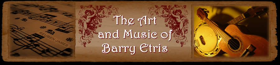 The Art and Music of Barry Etris - Home.